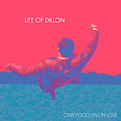 Only Fools Fall in Love von Life of Dillon