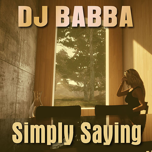 Simply Saying by D.J. Babba