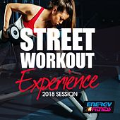 Street Workout Experience 2018 Session by Various Artists