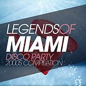Legends of Miami Disco Party 2000S Compilation by Various Artists
