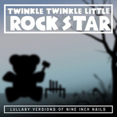 Lullaby Versions of Nine Inch Nails by Twinkle Twinkle Little Rock Star