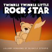Lullaby Versions of Slightly Stoopid by Twinkle Twinkle Little Rock Star