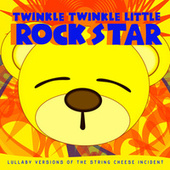 Lullaby Versions of The String Cheese Incident by Twinkle Twinkle Little Rock Star