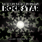 Lullaby Versions of Tool by Twinkle Twinkle Little Rock Star