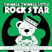 Lullaby Versions of Dropkick Murphys by Twinkle Twinkle Little Rock Star