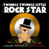 Lullaby Versions of Guns N' Roses by Twinkle Twinkle Little Rock Star