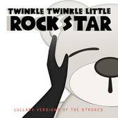 Lullaby Versions of The Strokes by Twinkle Twinkle Little Rock Star