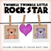 Lullaby Versions of Taylor Swift 1989 by Twinkle Twinkle Little Rock Star