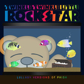 Lullaby Versions of Phish by Twinkle Twinkle Little Rock Star