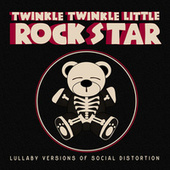 Lullaby Versions of Social Distortion by Twinkle Twinkle Little Rock Star