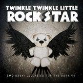 Emo Baby! Lullabies for the Dark, Vol. 2 von Twinkle Twinkle Little Rock Star