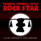 Lullaby Versions of Ozzy Osbourne by Twinkle Twinkle Little Rock Star