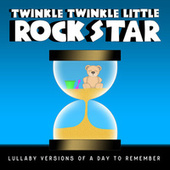 Lullaby Versions of A Day to Remember by Twinkle Twinkle Little Rock Star