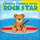 Lullaby Versions of Jack Johnson V2 by Twinkle Twinkle Little Rock Star