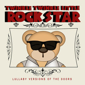 Lullaby Versions of The Doors by Twinkle Twinkle Little Rock Star