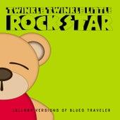 Lullaby Versions of Blues Traveler by Twinkle Twinkle Little Rock Star