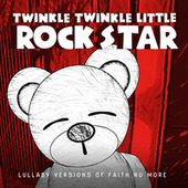 Lullaby Versions of Faith No More de Twinkle Twinkle Little Rock Star