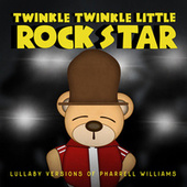 Lullaby Versions of Pharrell Williams by Twinkle Twinkle Little Rock Star