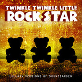 Lullaby Versions of Soundgarden by Twinkle Twinkle Little Rock Star