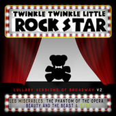 Lullaby Versions of Broadway V.2 de Twinkle Twinkle Little Rock Star