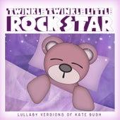 Lullaby Versions of Kate Bush by Twinkle Twinkle Little Rock Star