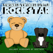 Lullaby Versions of Seether by Twinkle Twinkle Little Rock Star