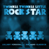 Lullaby Versions of Boy Band Classics de Twinkle Twinkle Little Rock Star