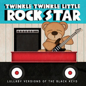 Lullaby Versions of The Black Keys by Twinkle Twinkle Little Rock Star