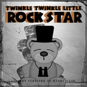 Lullaby Versions of Stone Sour by Twinkle Twinkle Little Rock Star