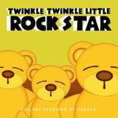 Lullaby Versions of Hanson by Twinkle Twinkle Little Rock Star