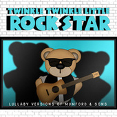 Lullaby Versions of Mumford & Sons by Twinkle Twinkle Little Rock Star