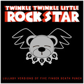 Lullaby Versions of Five Finger Death Punch by Twinkle Twinkle Little Rock Star
