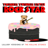 Lullaby Versions of The Rolling Stones by Twinkle Twinkle Little Rock Star
