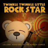 Lullaby Versions of The Hunger Games de Twinkle Twinkle Little Rock Star
