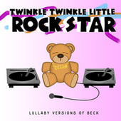 Lullaby Versions of Beck by Twinkle Twinkle Little Rock Star