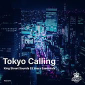 Tokyo Calling (King Street Sounds 25 Years Essentials) by Various Artists