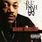 Bad Newz Travels Fast by DJ Pooh