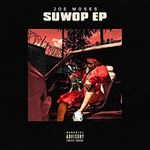 SuWop EP by Joe Moses