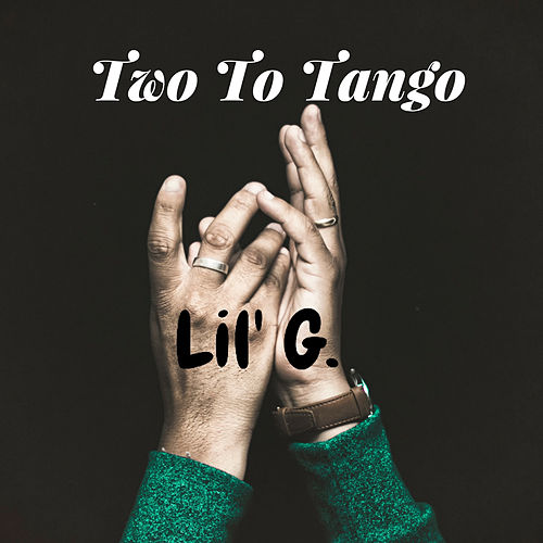 Two To Tango by Lil G