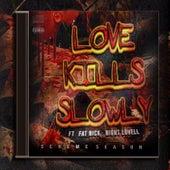 Love Kills Slowly (feat. Fat Nick & Night Lovell) by DJ Scheme