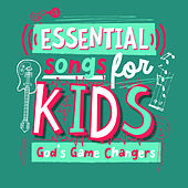 Essential Songs For Kids - God's Game Changers by Various Artists
