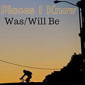 Places I Know von Was (Not Was)
