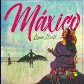 Máxico by Luna Itzell