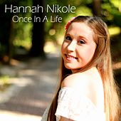 Once In A Life by Hannah Nikole