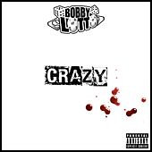 Crazy by Bobby Lotto