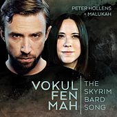 Vokul Fen Mah the Skyrim Bard Song by Peter Hollens
