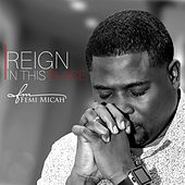 Reign in This Place by Femi Micah