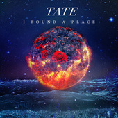 I Found a Place by Tate