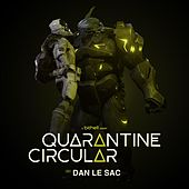 Quarantine Circular (Original Soundtrack) by dan le sac