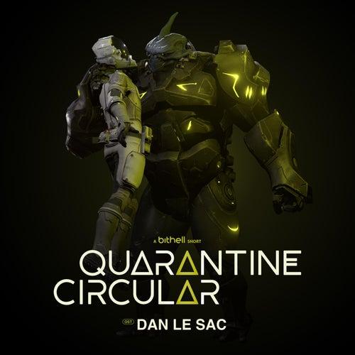 Quarantine Circular (Original Soundtrack) by dan le sac